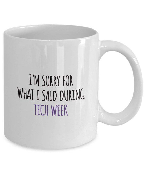 Funny Thespian Gift - Tech Week - Sorry for What I Said - Theater Gift - Actor, Actress