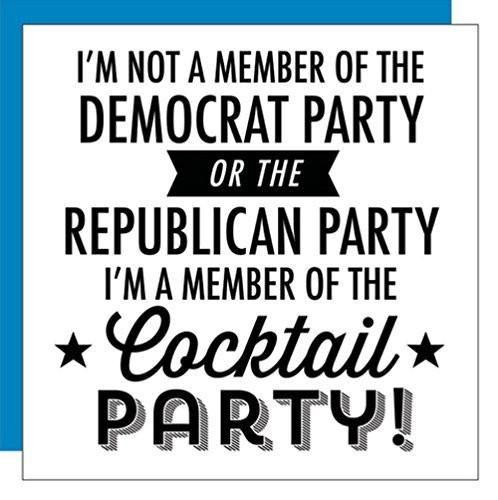 """Party cocktail napkins imprinted with the words """"I'm not a member of the democrat party or the republican party. I'm a member of the cocktail party! Measures 5"""""""