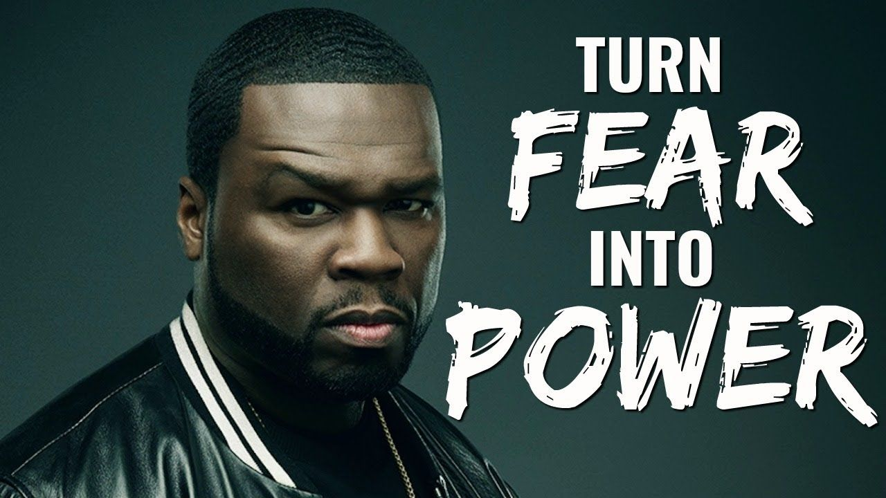 50 Cent How To Turn Fear Into Power 50 Cent Quotes Overcoming