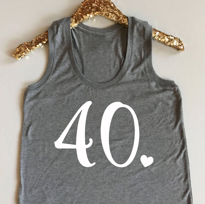 40 tank top 40 with heart tank top 40th birthday tank