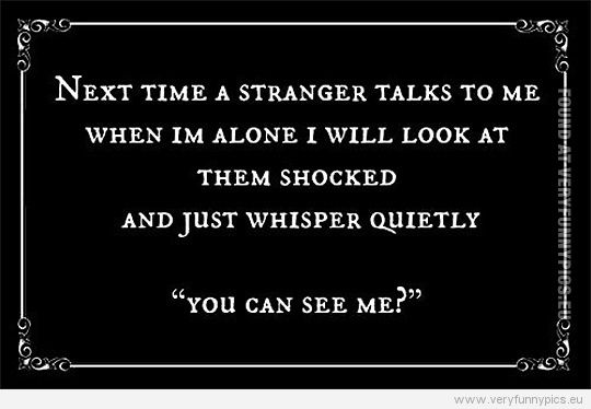 Talking To Strangers Can Be Hard Funny Quotes Just For Laughs Laugh