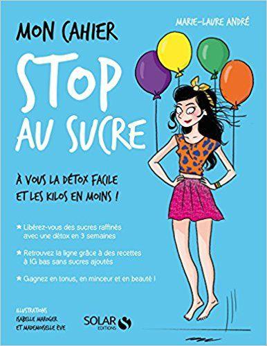 Amazon.fr - Mon cahier Stop au sucre - Marie-Laure ANDRÉ