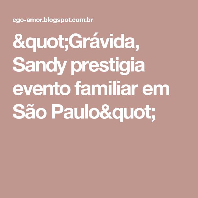 """""""Grávida, Sandy prestigia evento familiar em São Paulo"""""""