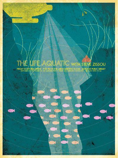 "Vintage style movie poster, ""The Life Aquatic with Steve Zissou"" by Brandon Shaeffer via Escape Into Life."