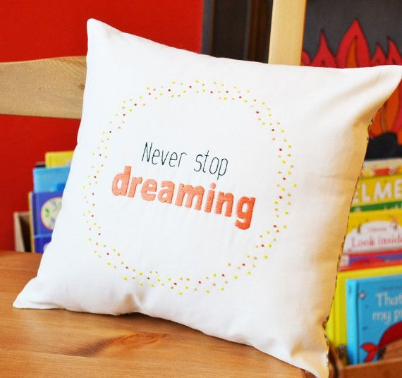 Hand Embroidered Cushion in Orange 'Never stop dreaming'