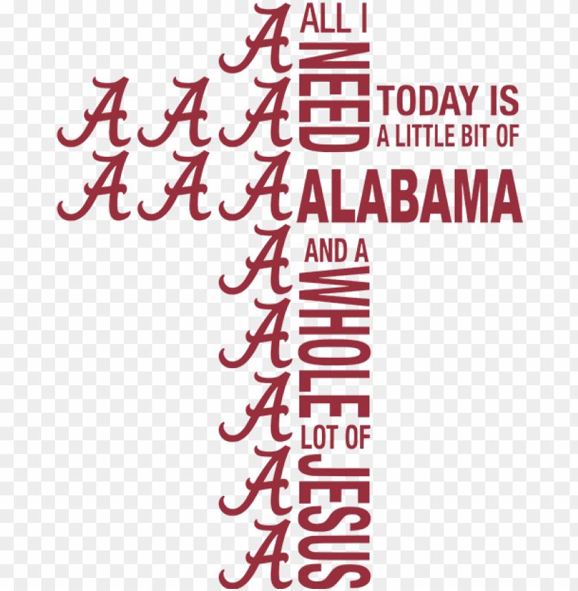 All I Need Little Alabama Lot Jesus Cross Png Svg Alabama Crimson Tide Png Image With Transparent Background Png Free Png Images Alabama Crimson Tide Alabama Crimson