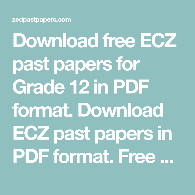 Download free ECZ past papers for Grade 12 in PDF format  Download