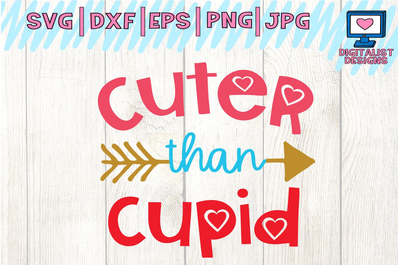 Cuter Than Cupid Svg Heart Svg Valentine S Day Svg Valentine Svg Files Finding A Hobby Valentines Svg