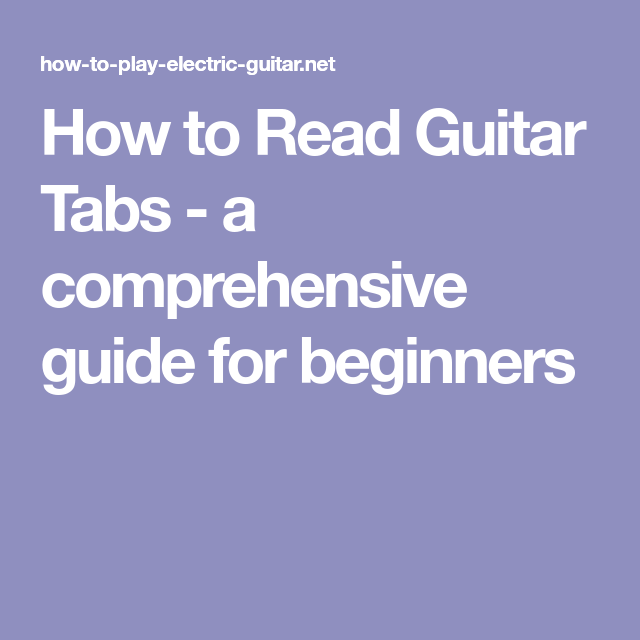 How To Read Guitar Tabs A Comprehensive Guide For Beginners