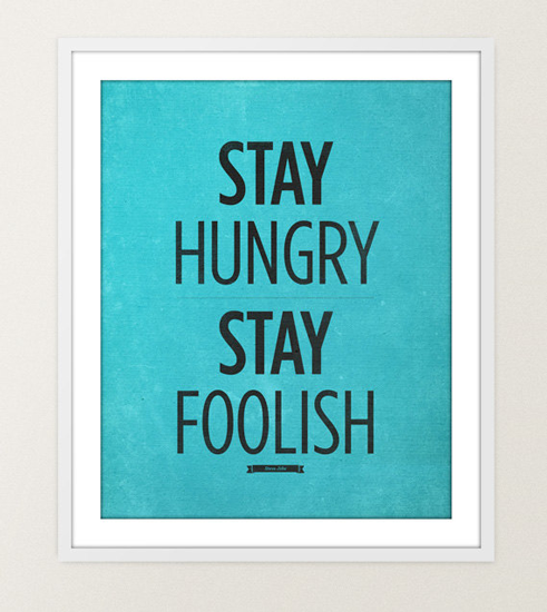 Stay Foolish#Repin By:Pinterest++ for iPad#