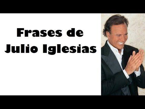 Frases Célebres De Julio Iglesias Julio Iglesias Frases