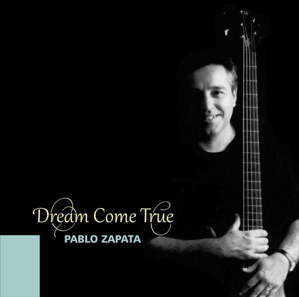 Dream Come True. Pablo Zapata  www.zapatabass.es