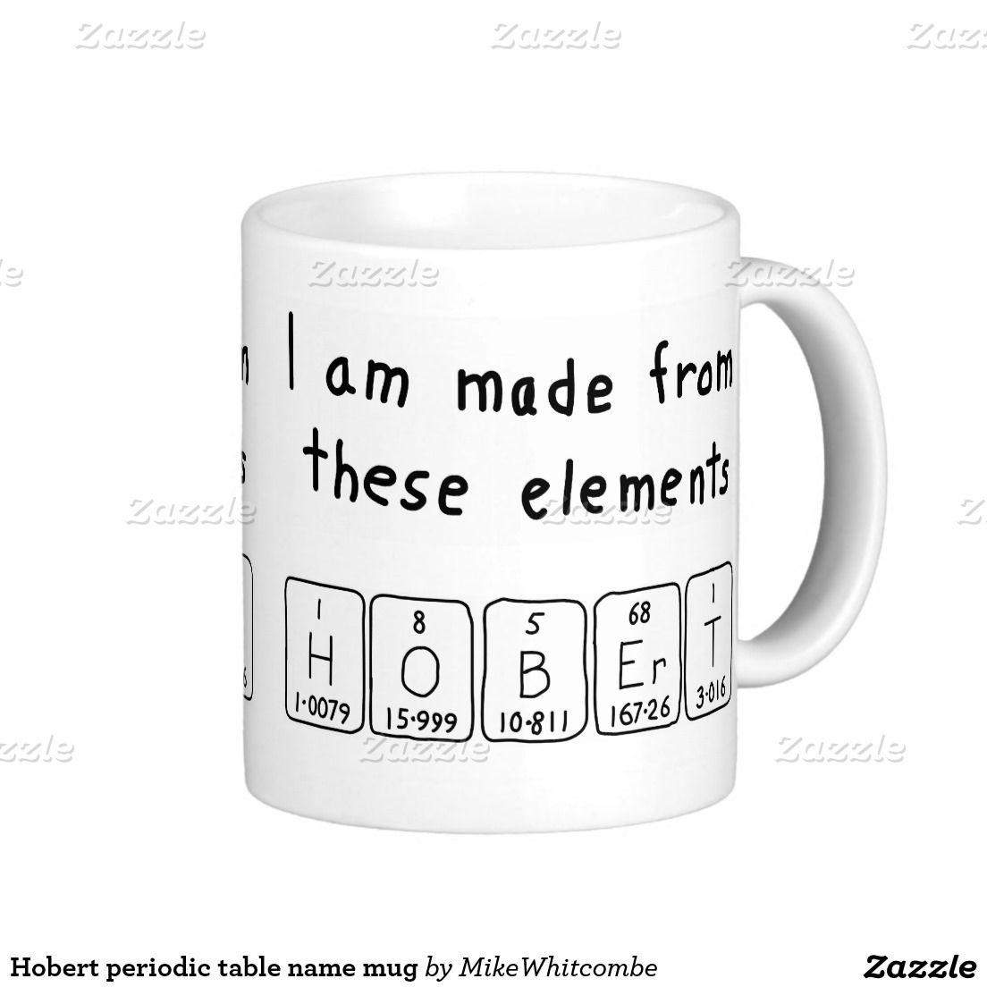 Hobert periodic table name mug november 2015 sales from my zazzle hobert periodic table name mug urtaz Image collections