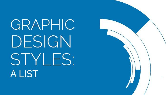 Graphic Design Styles: There Are A Lot Of Different Styles In Graphic Design To