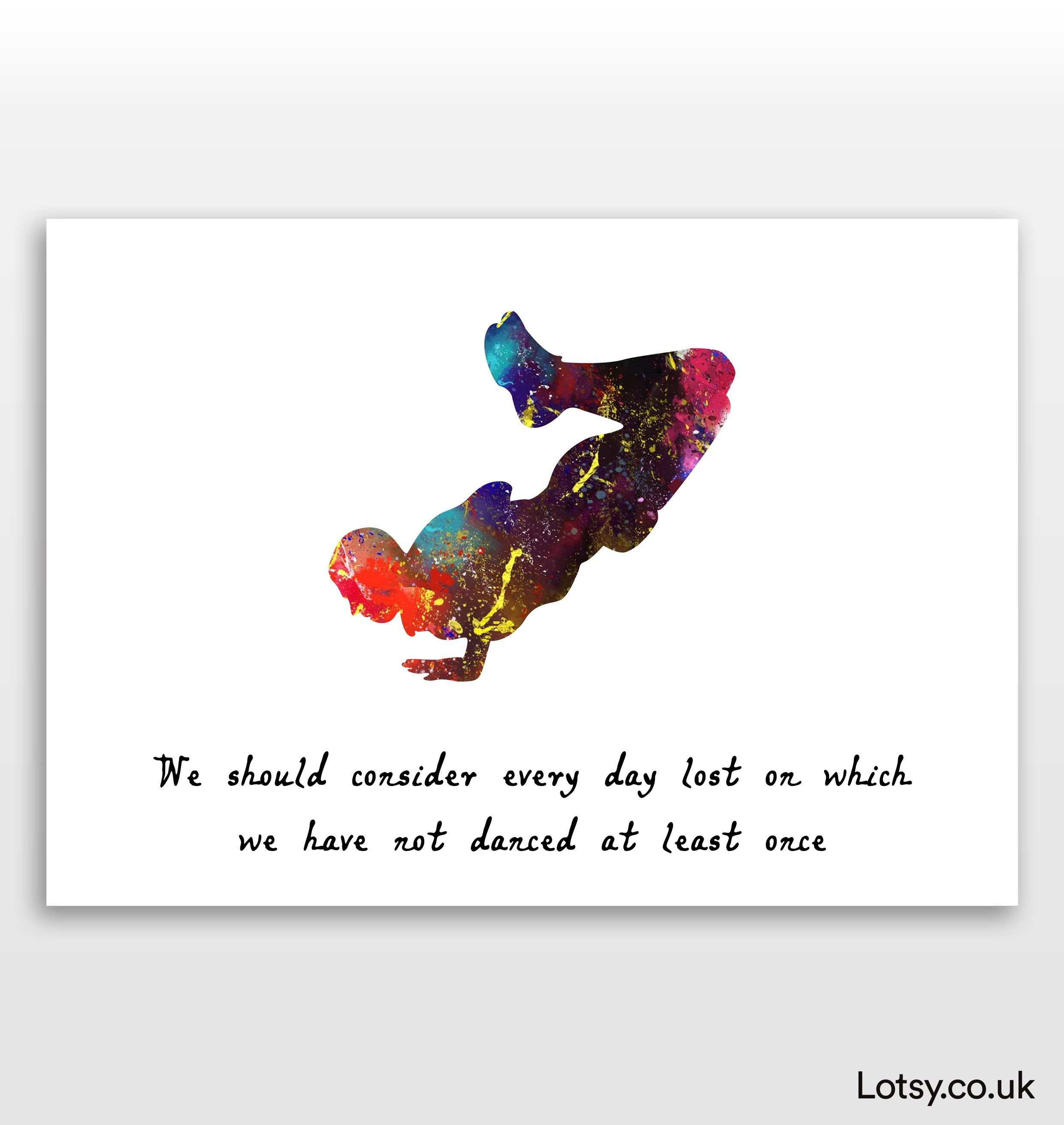 Dancer Quote - We should consider every day lost on which we have not danced at least once - A5 - (148mm x 210mm) (5.8inch x 8.3inch)
