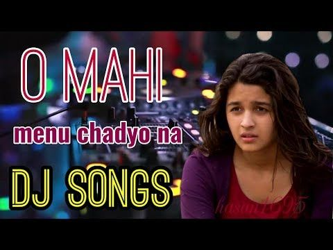 O Mahi Ve Tu Mainu Pyar De Mp3 Download Ve Maahi Kesari O Mahi Ve Hindi Mp3 Song Download Ve Mahi Dj Youtube Dj Songs Song Hindi Audio Songs