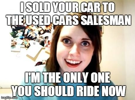 Overly Attached Girlfriend - http://wittybugs.com/overly-attached-girlfriend/