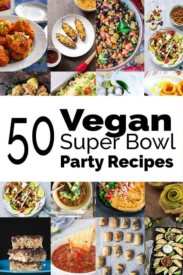 Vegan Super Bowl Party Food Fave Vegan Vegan Recipes