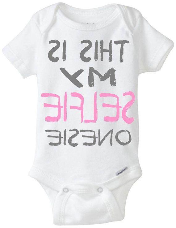 Funny Onesie Baby Girl Gift Idea This Is My Selfie Onesie New