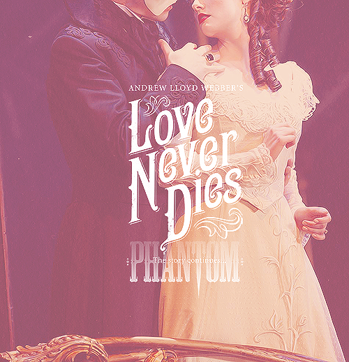 Love Never Dies. I have a love/hate relationship with this show.