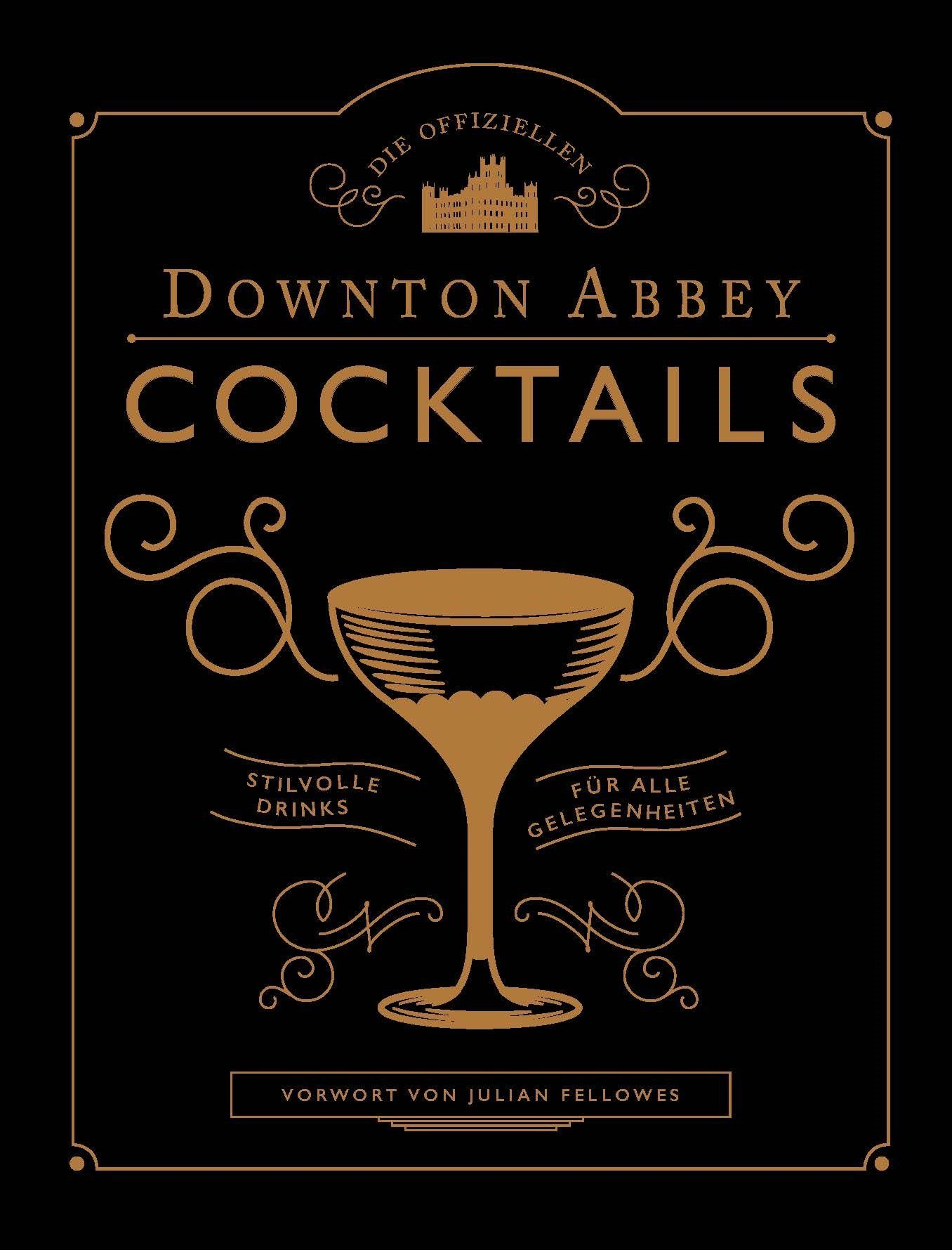 Downton abbey cocktails buchtipp downton abbey