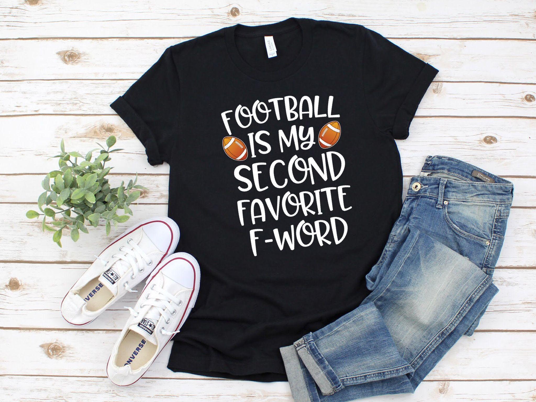 Cute football season gift funny football quote shirt