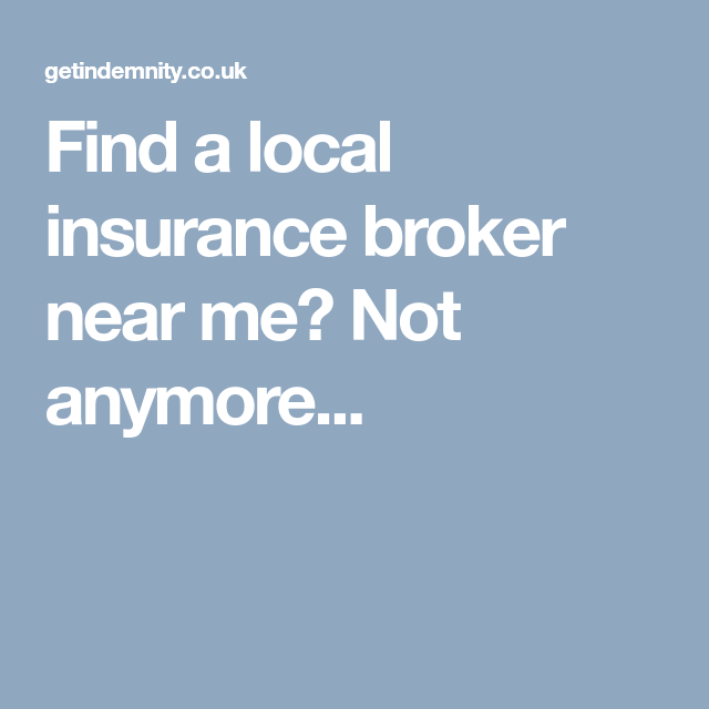 Find A Local Insurance Broker Near Me Not Anymore Insurance