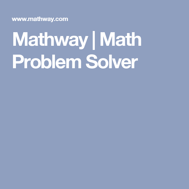 Mathway | Math Problem Solver | For the kids. School | Pinterest ...