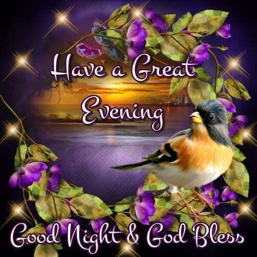 Have A Great Evening Goodnight God Bless Good Evening Wishes Good Night Greetings Good Night Blessings