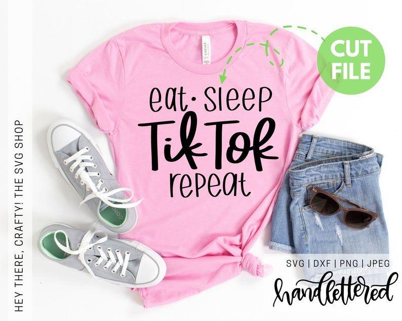 Eat Sleep Tiktok Repeat SVG Funny TikTok SVG TikTok Mom