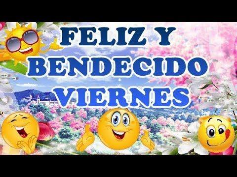 Buenosdias Feliz Y Bendecido Viernes Les Deseo Un Feliz Viernes