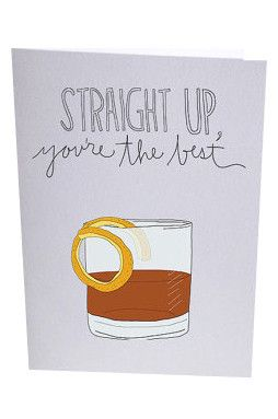 Straight Up, You're The Best Greeting Card //shop.nylon.com ...