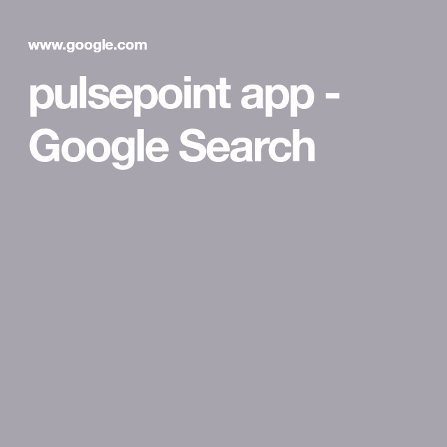 pulsepoint app Google Search App, Google, Search
