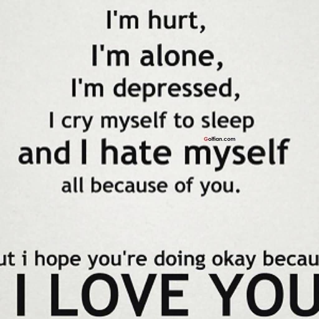But I Hope Youre Doing Okay Because I Love You Alone Pinterest