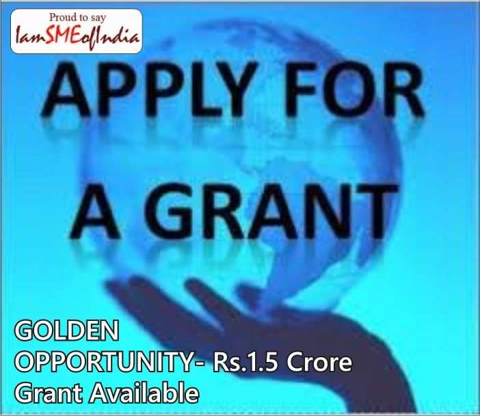 GOLDEN OPPORTUNITY- Rs.1.5 Crore #Grant Available for #R&D_Projects for SMEs - For complete details visit: