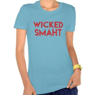 Wicked Smaht, Smart T Shirt