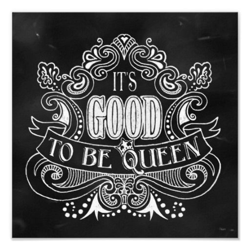 Its Good To Be Queen Print Chalk Chalkboard Typography Quote