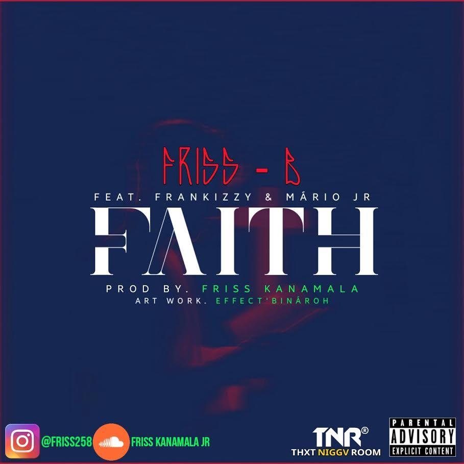 Friss B Faith Feat Frankizzy Mario Jr Faith Junior Mario