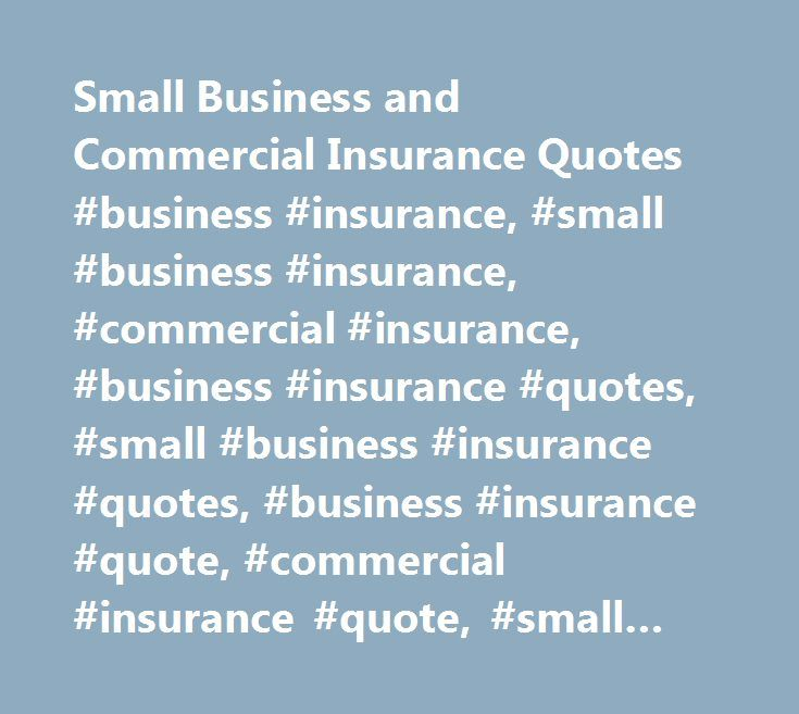 Business Insurance Quotes Pleasing Small Business And Commercial Insurance Quotes #business #insurance . 2017
