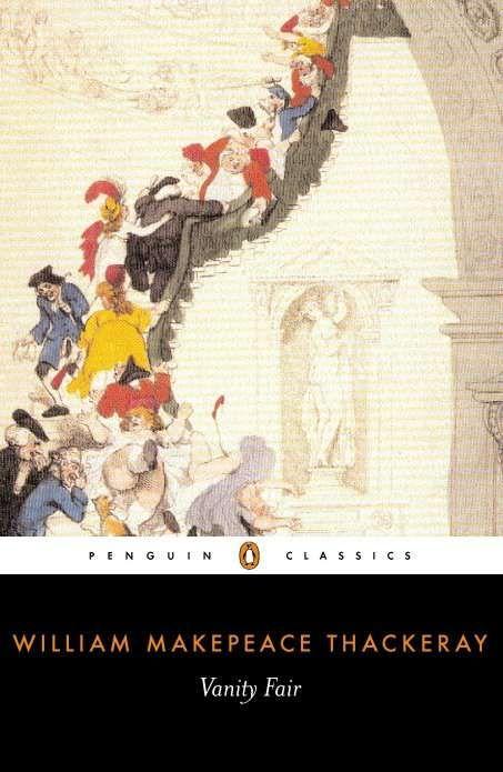Vanity Fair By William Makepeace Thackeray 9780141199542 Penguinrandomhouse Com Books Penguin Classics Classic Books Vanity Fair