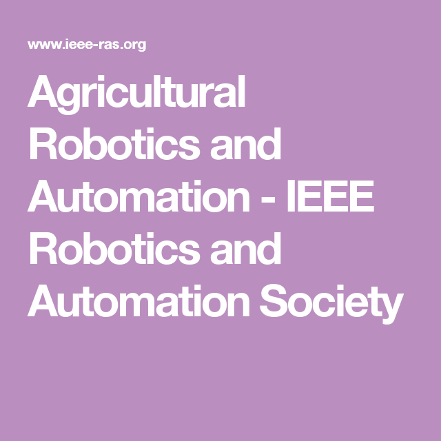 Agricultural Robotics And Automation Ieee Robotics And Automation