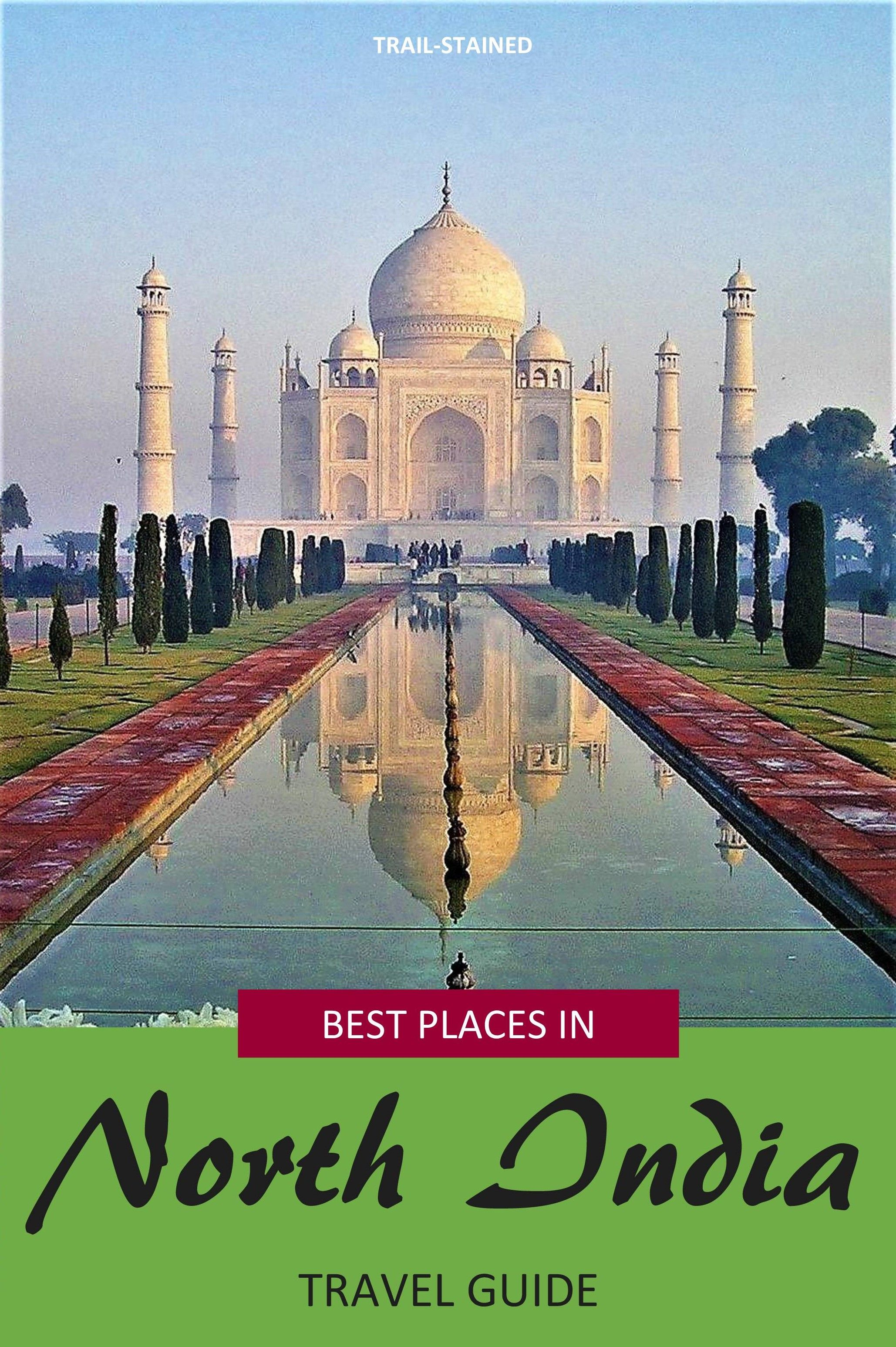 Best Places To Visit In North India A Complete Travel Guide Cool Places To Visit Travel India Travel Guide