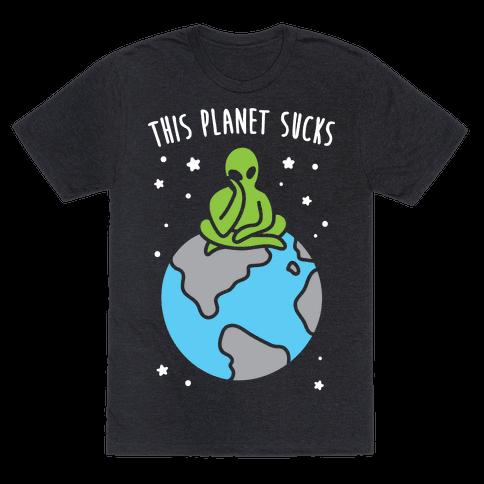Photo of This Planet Sucks (White) T-Shirts | LookHUMAN
