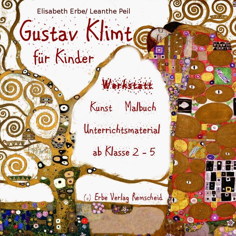Gustav Klimt Werkstatt Grundschule Kunst Grundschule Klimt Kunstunterricht Grundschule