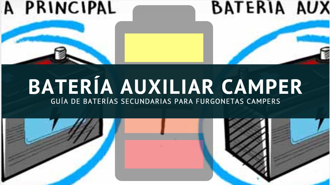 Guía Completa Para Instalar Una Batería Auxliar O Secundaria En Una Furgoneta Camperizada Baterías De Gel De ácido Van Furgoneta Camper Camper Furgoneta
