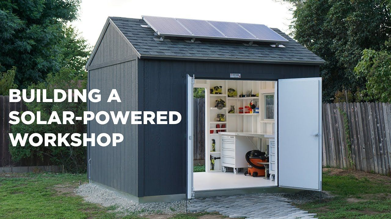 Building A Solar Powered Workshop A Lot Of Cleaver Shop Storage Featured Toward The End Building A Shed Best Solar Panels Solar Projects