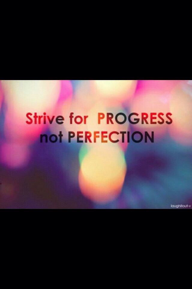 Strive for process not perfection motivational quote