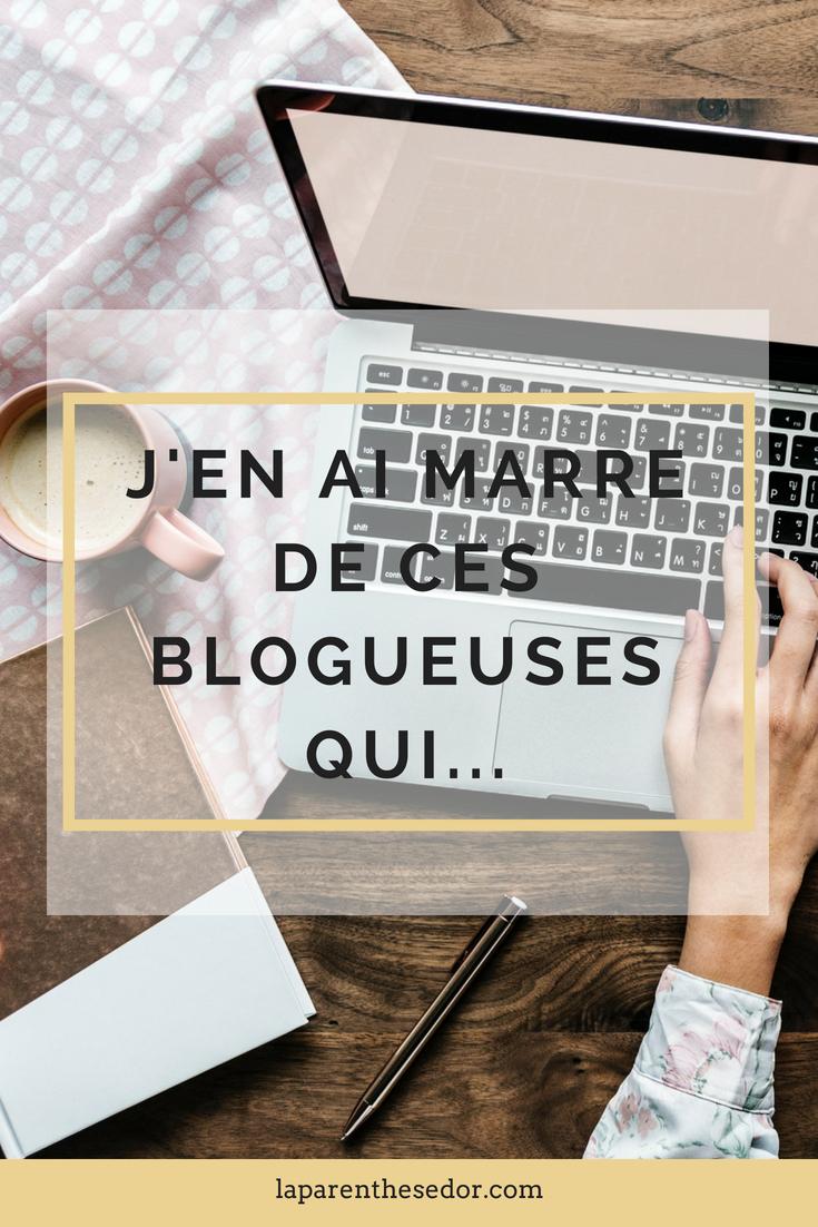 J'en ai marre de ces blogueuses qui #articlesblog