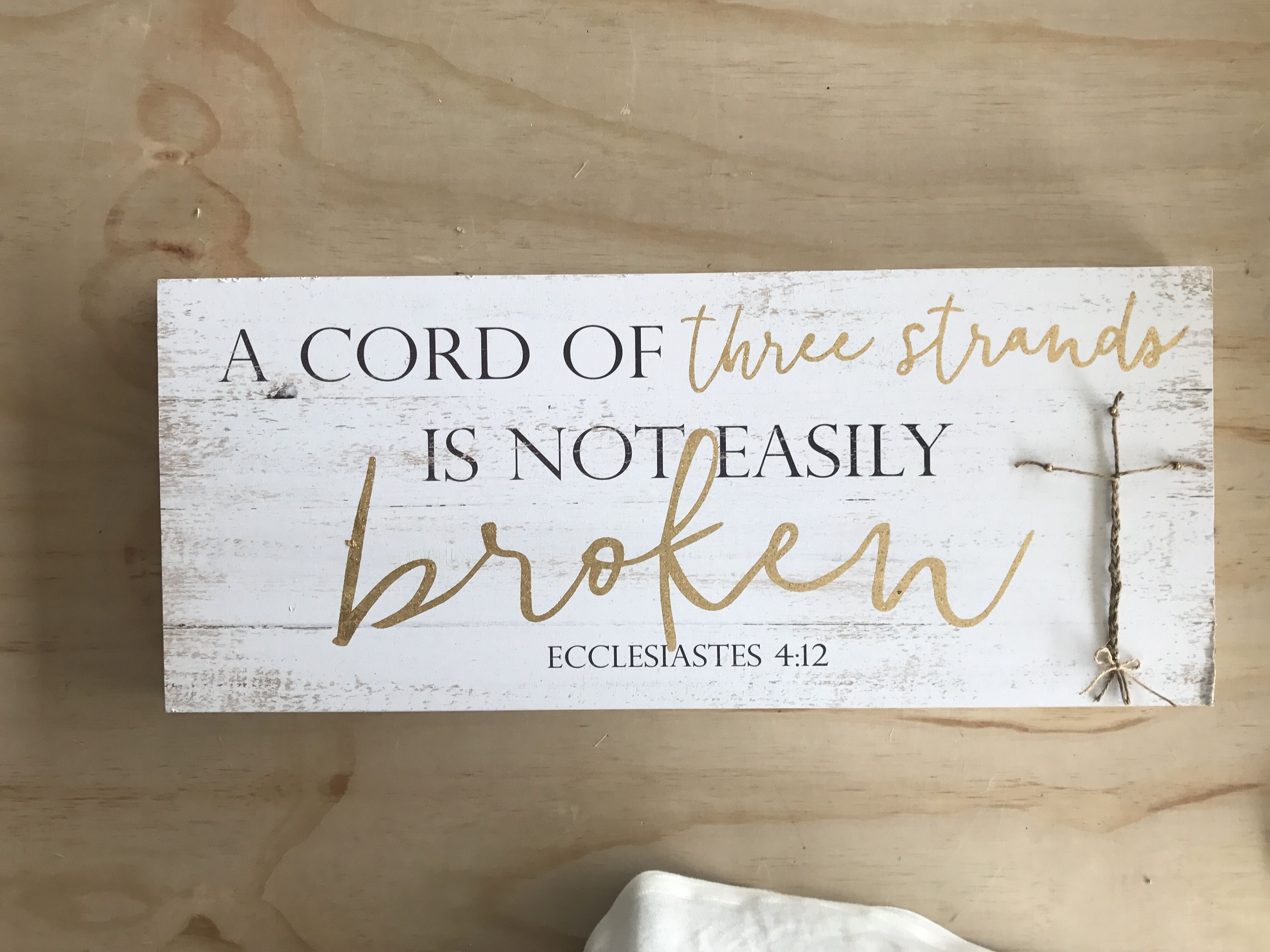 A Cord Of Three Strands Is Not Easily Broken Ecclesiasties 4 12 Sign Bought At Hobby Lobby And Added The Nails Rope Home