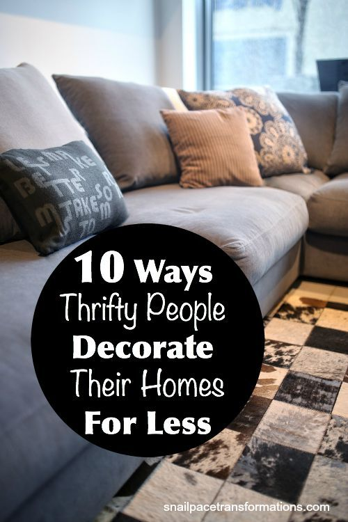 10 Ways Thrifty People Decorate Their Homes For Less Cheap Home